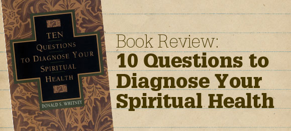 Book Review: 10 Questions to Diagnose Your Spiritual Health