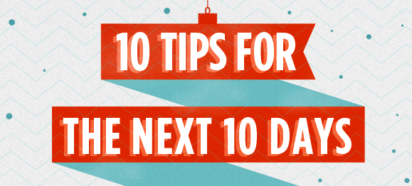 Ten Tips for the Next Ten Days