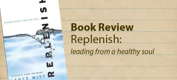 Book Review—Replenish: Leading from a Healthy Soul