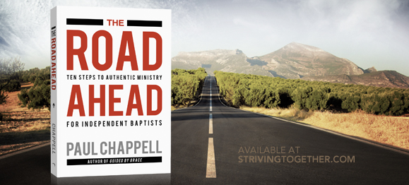 The Road Ahead: 10 Steps to Authentic Ministry for Independent Baptists