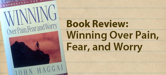Book Review: Winning Over Pain, Fear, and Worry
