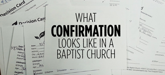 What Confirmation Looks Like in a Baptist Church