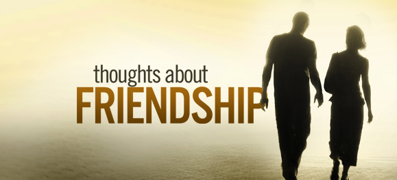 thoughts on friendship. Thoughts about Friendship